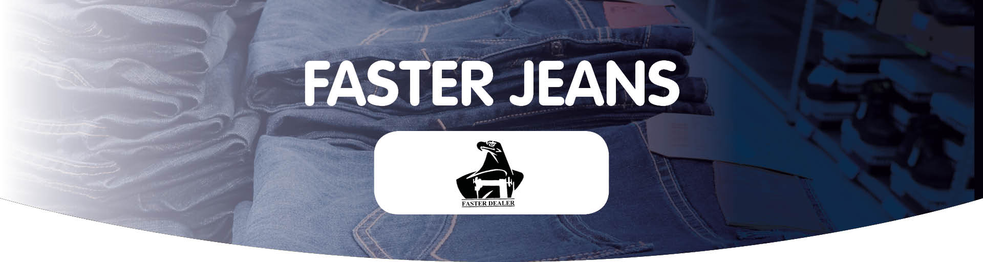 Faster Jeans